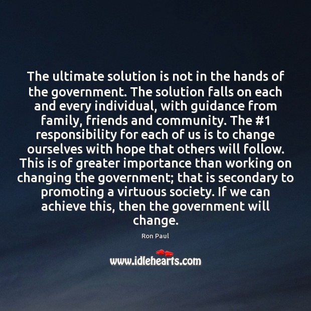 The ultimate solution is not in the hands of the government. The Solution Quotes Image