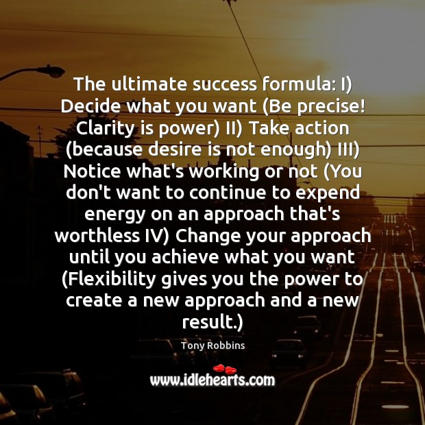 Image, The ultimate success formula: I) Decide what you want (Be precise! Clarity