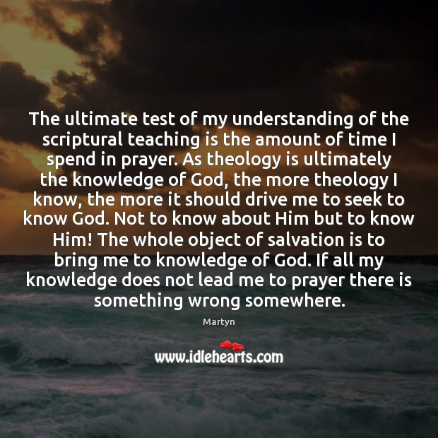 The ultimate test of my understanding of the scriptural teaching is the Teaching Quotes Image