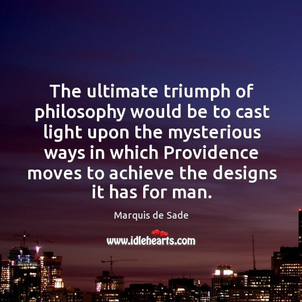 The ultimate triumph of philosophy would be to cast light Image