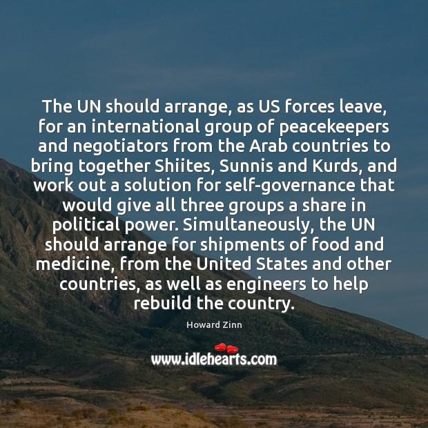 The UN should arrange, as US forces leave, for an international group Image