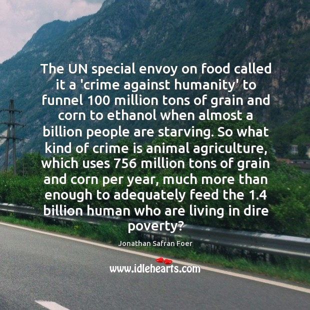 The UN special envoy on food called it a 'crime against humanity' Image