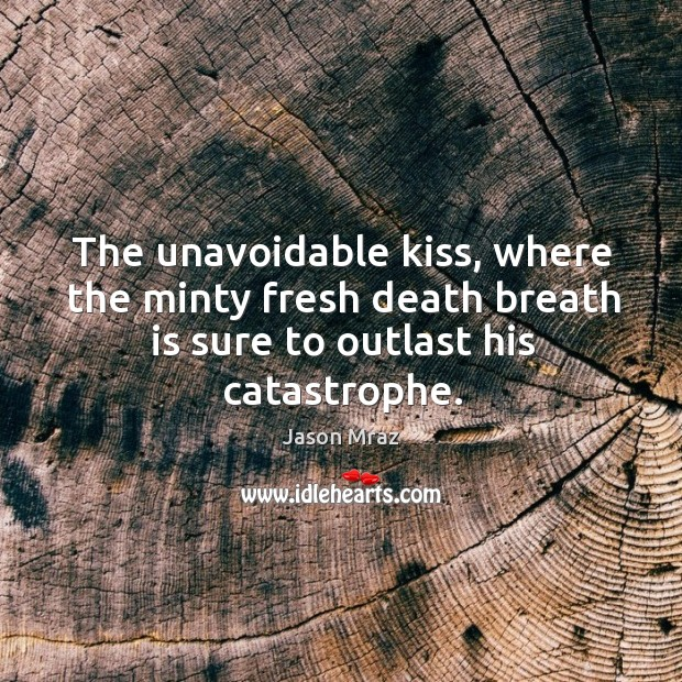 The unavoidable kiss, where the minty fresh death breath is sure to Image