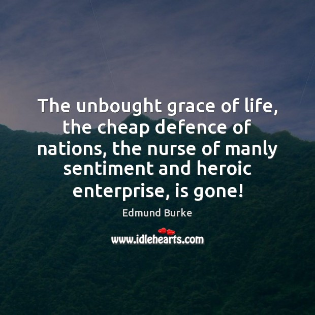 Image, The unbought grace of life, the cheap defence of nations, the nurse