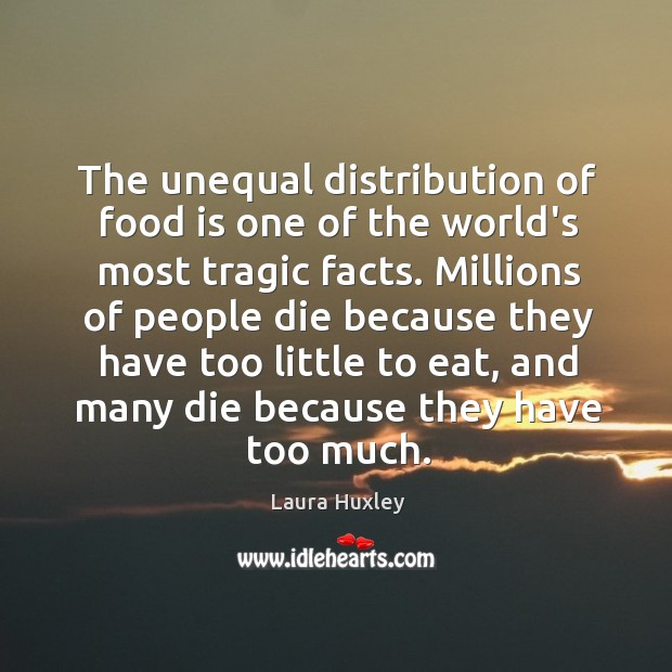 The unequal distribution of food is one of the world's most tragic Image