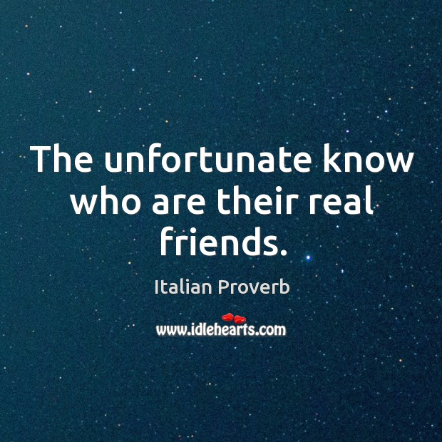 Image, The unfortunate know who are their real friends.