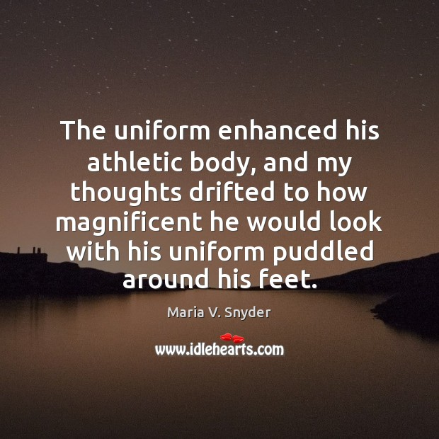Image, The uniform enhanced his athletic body, and my thoughts drifted to how