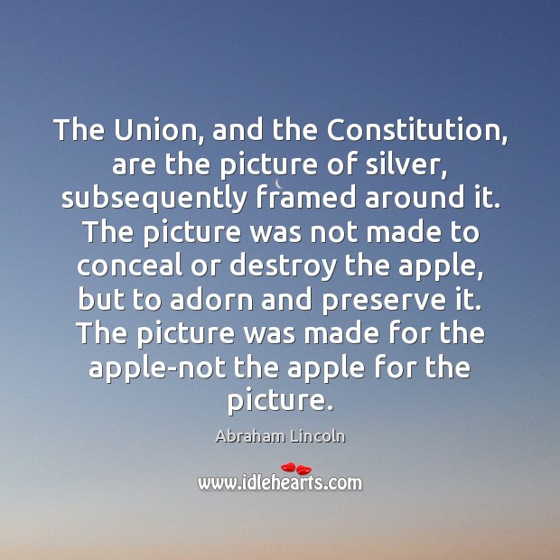 Image, The Union, and the Constitution, are the picture of silver, subsequently framed