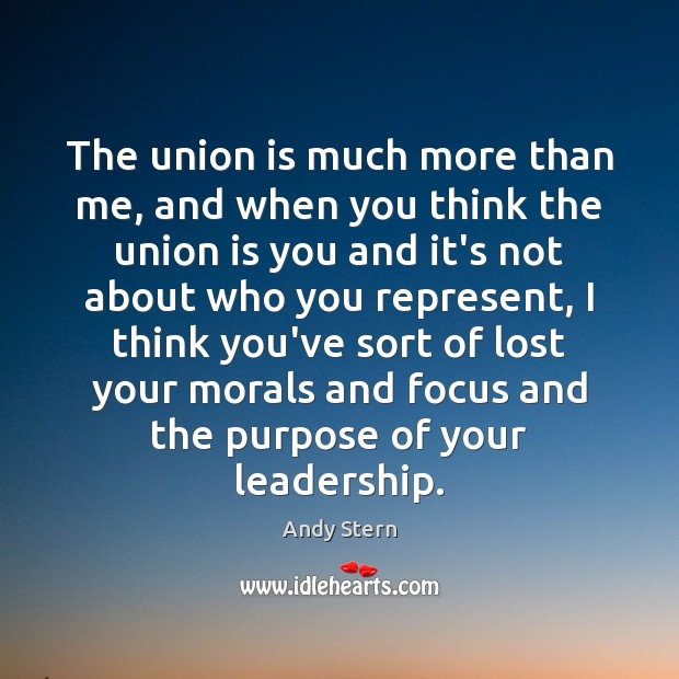 The union is much more than me, and when you think the Union Quotes Image