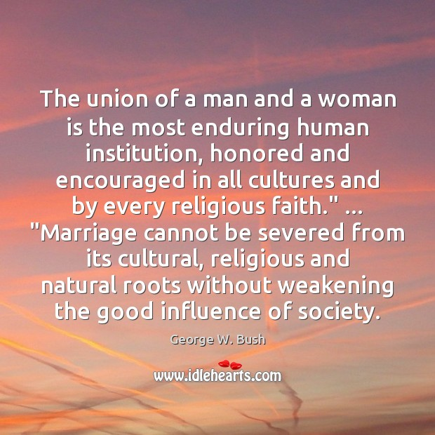 Image, The union of a man and a woman is the most enduring