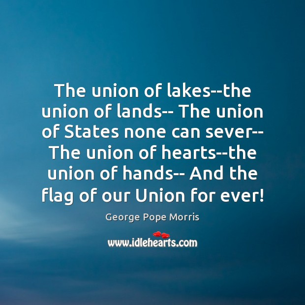 The union of lakes–the union of lands– The union of States none Image