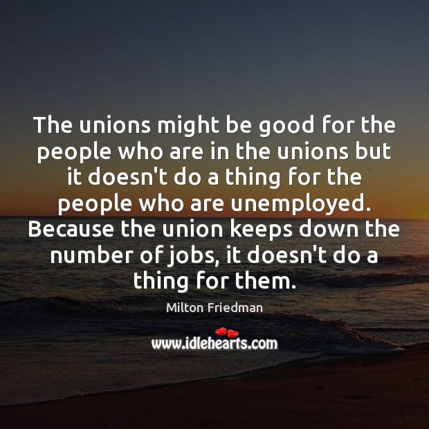 The unions might be good for the people who are in the Image