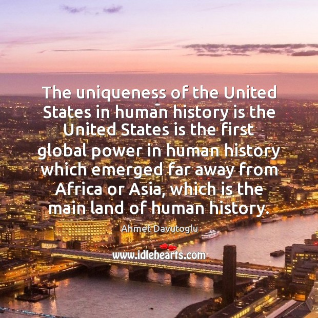 Image, The uniqueness of the United States in human history is the United