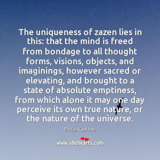 The uniqueness of zazen lies in this: that the mind is freed Image