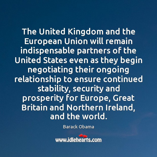 The United Kingdom and the European Union will remain indispensable partners of Image