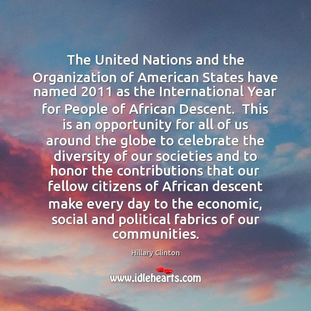 The United Nations and the Organization of American States have named 2011 as Celebrate Quotes Image
