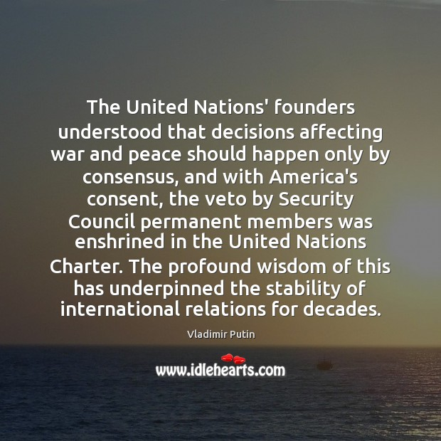 The United Nations' founders understood that decisions affecting war and peace should Image