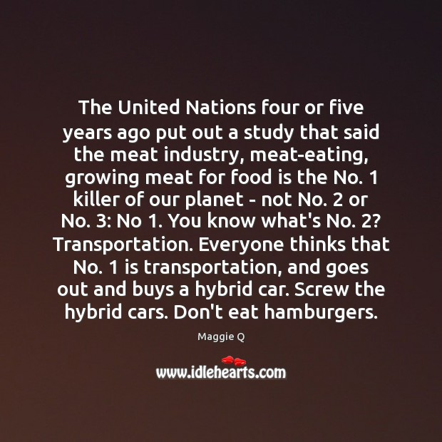 The United Nations four or five years ago put out a study Maggie Q Picture Quote