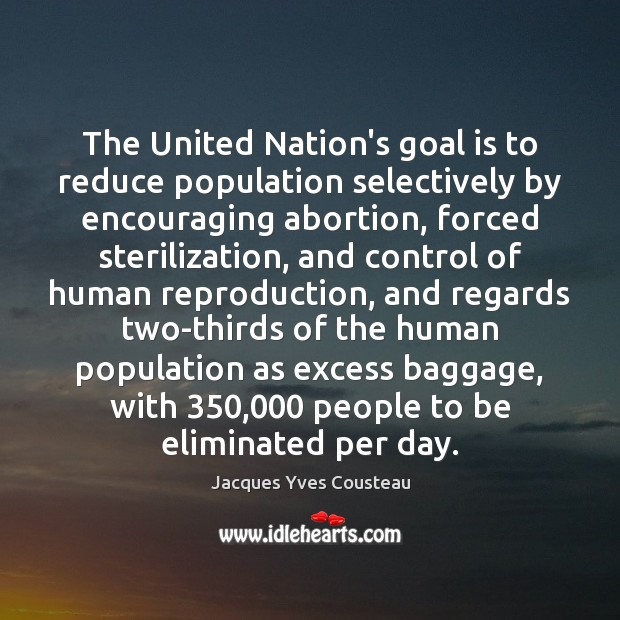 The United Nation's goal is to reduce population selectively by encouraging abortion, Image