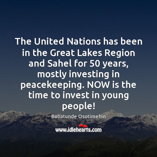 Image, The United Nations has been in the Great Lakes Region and Sahel