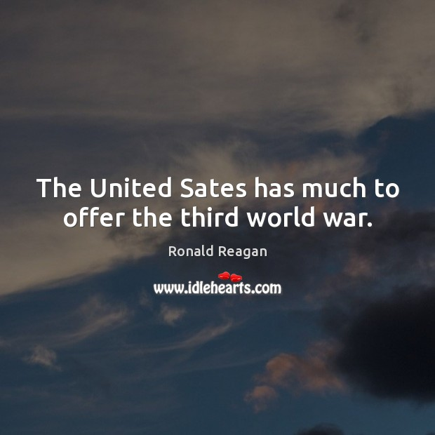 Image, The United Sates has much to offer the third world war.