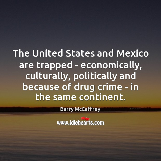 Image, The United States and Mexico are trapped – economically, culturally, politically and