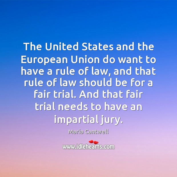 The United States and the European Union do want to have a Maria Cantwell Picture Quote