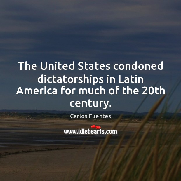The United States condoned dictatorships in Latin America for much of the 20th century. Image