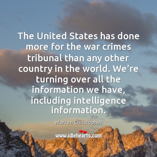 The United States has done more for the war crimes tribunal than Warren Christopher Picture Quote