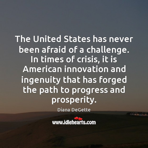 The United States has never been afraid of a challenge. In times Image