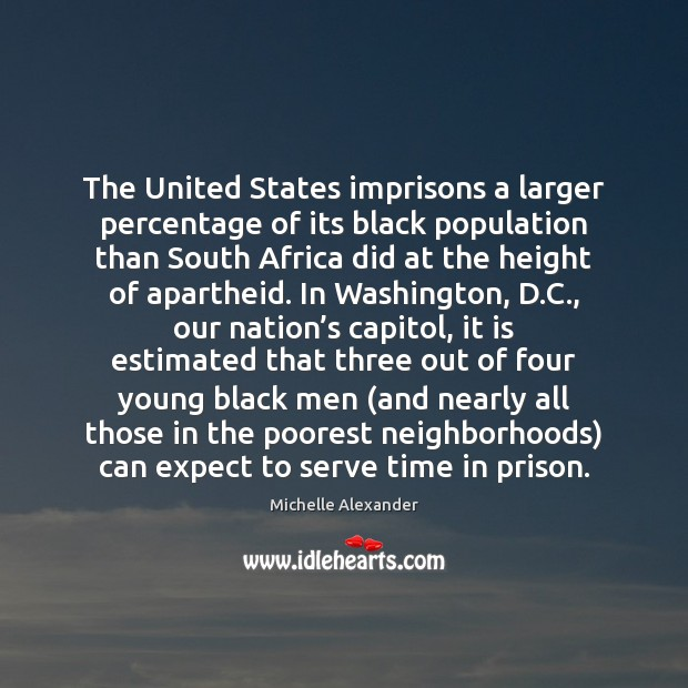 The United States imprisons a larger percentage of its black population than Serve Quotes Image