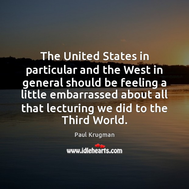 Image, The United States in particular and the West in general should be