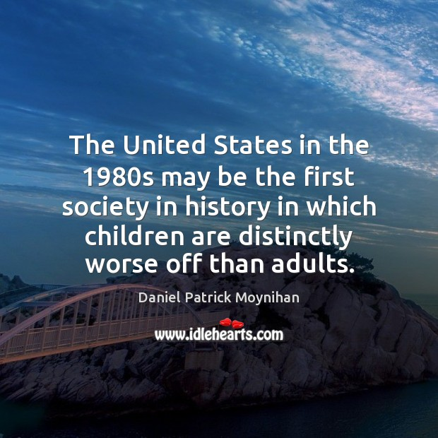 Image, The United States in the 1980s may be the first society in