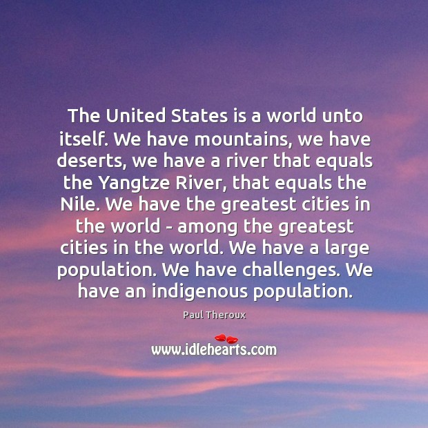 The United States is a world unto itself. We have mountains, we Image