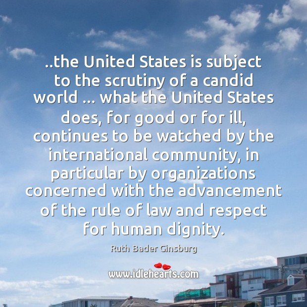 ..the United States is subject to the scrutiny of a candid world … Image