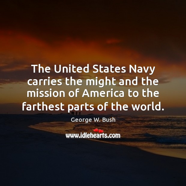 The United States Navy carries the might and the mission of America Image