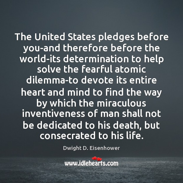 Image, The United States pledges before you-and therefore before the world-its determination to