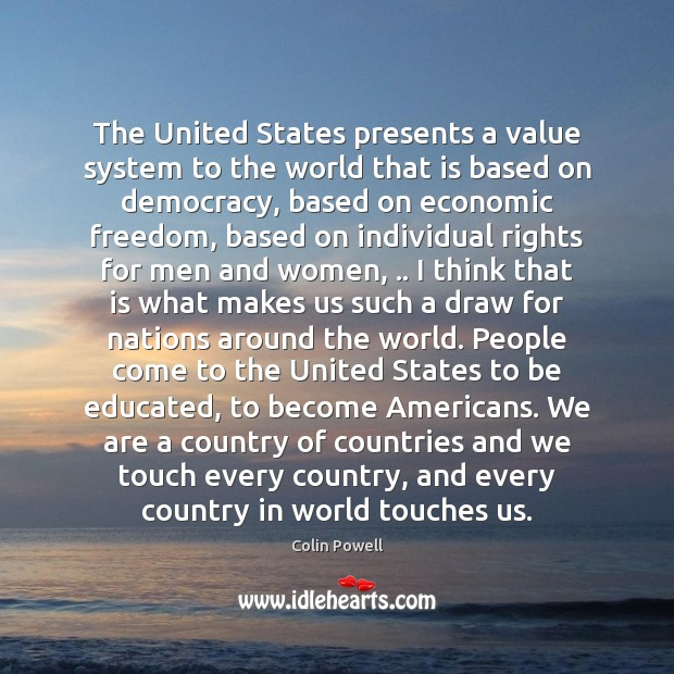 The United States presents a value system to the world that is Image