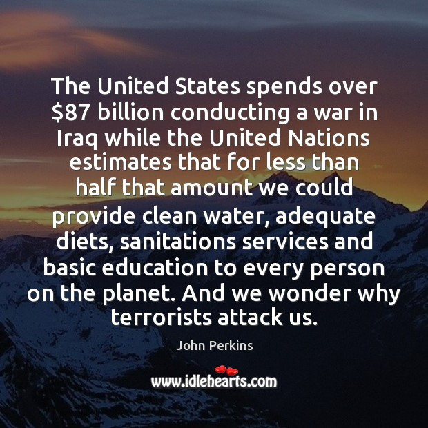 Image, The United States spends over $87 billion conducting a war in Iraq while