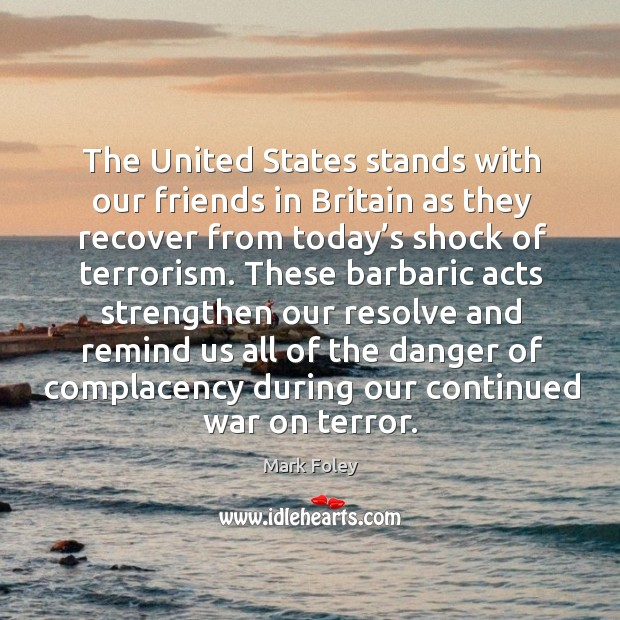 Image, The united states stands with our friends in britain as they recover from today's shock of terrorism.