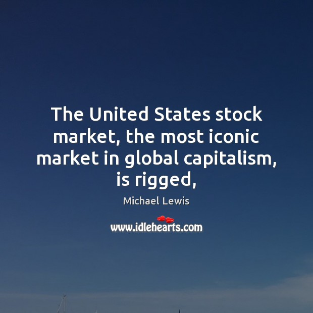 The United States stock market, the most iconic market in global capitalism, is rigged, Image
