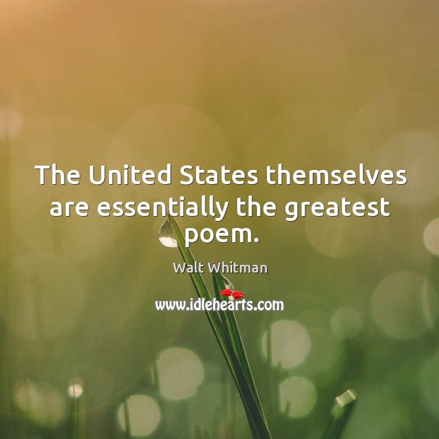 The united states themselves are essentially the greatest poem. Image