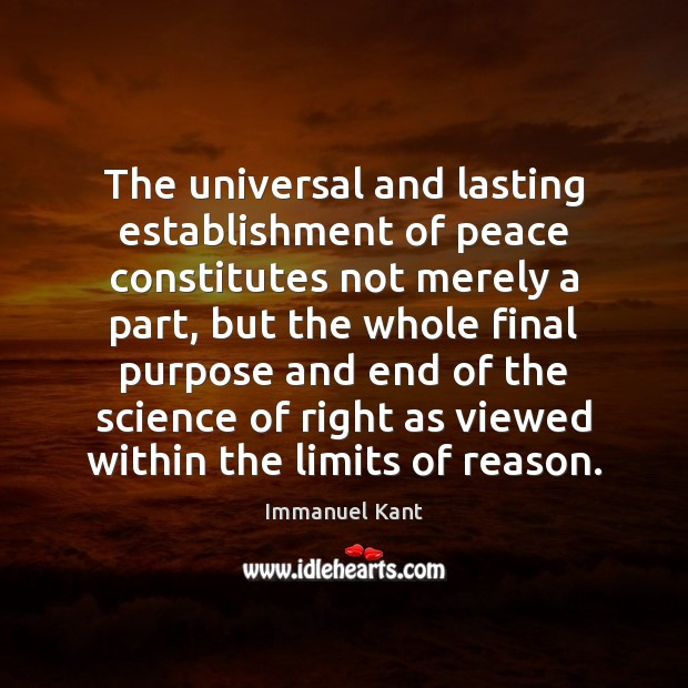 The universal and lasting establishment of peace constitutes not merely a part, Immanuel Kant Picture Quote