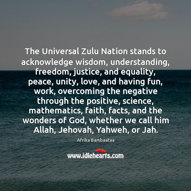 Image, The Universal Zulu Nation stands to acknowledge wisdom, understanding, freedom, justice, and