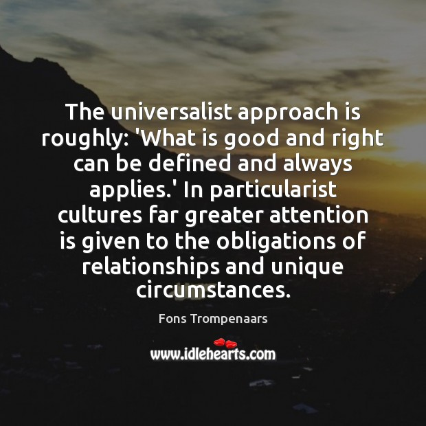 Image, The universalist approach is roughly: 'What is good and right can be
