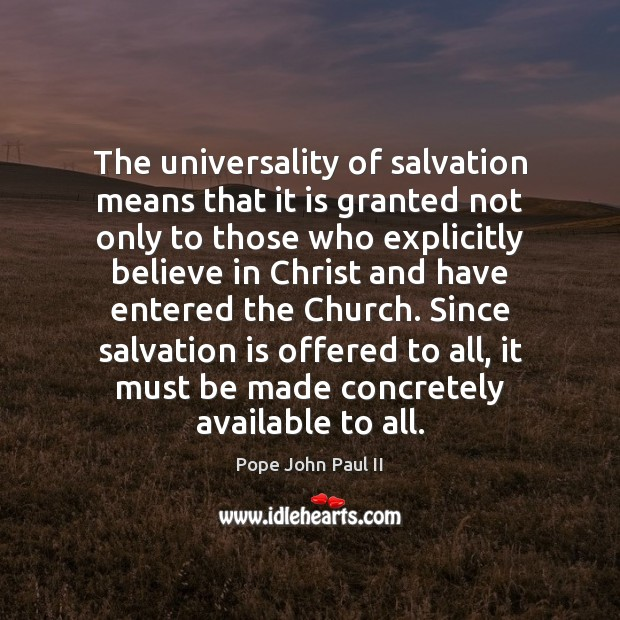 The universality of salvation means that it is granted not only to Image