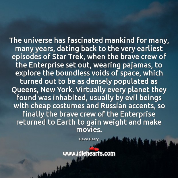 Image, The universe has fascinated mankind for many, many years, dating back to