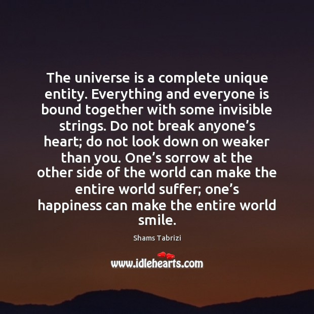 Image, The universe is a complete unique entity. Everything and everyone is bound