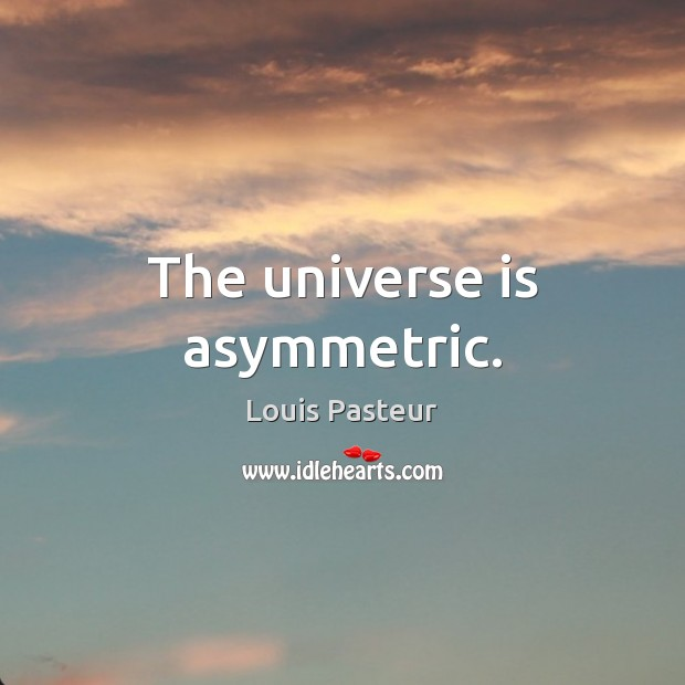 Image, The universe is asymmetric.