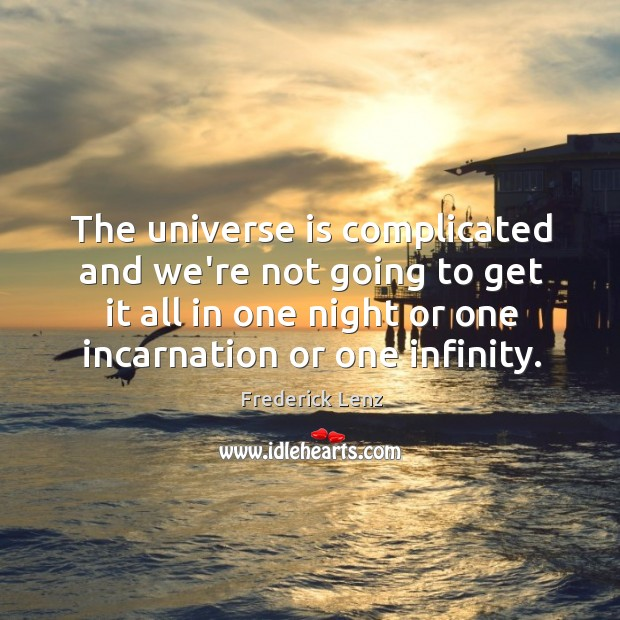 The universe is complicated and we're not going to get it all Image